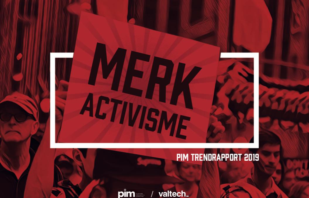 PIM Trendrapport 2019: Welkom in het tijdperk van merkactivisme